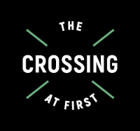 The Crossing at First